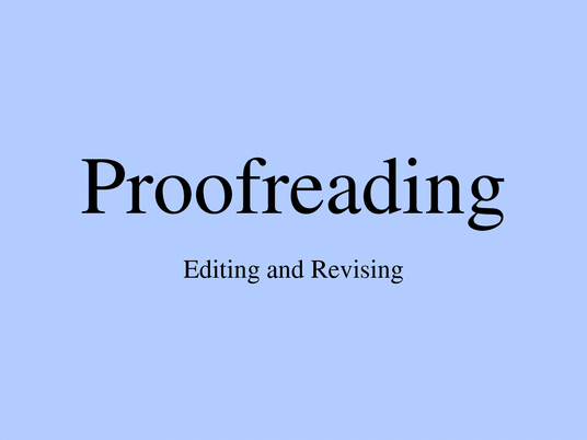 I will proofread and edit anything you write (up to 2000 words)