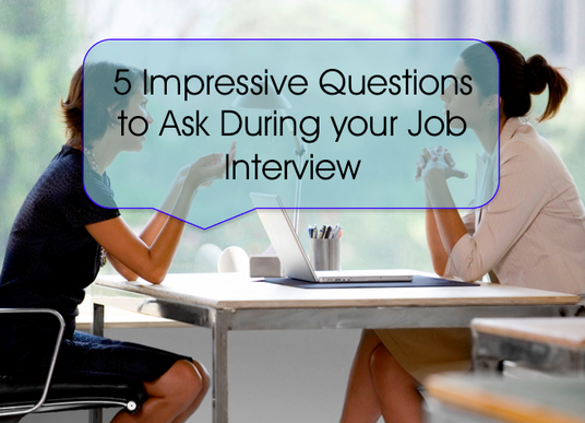 I will suggest 5 impressive questions to ask during your interview