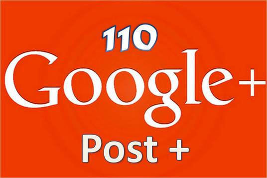 I will Get 110+ Google plus share or Google post plus