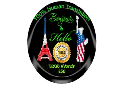 I will Do Human Translation Of 5000 words From English To French or Vice Versa