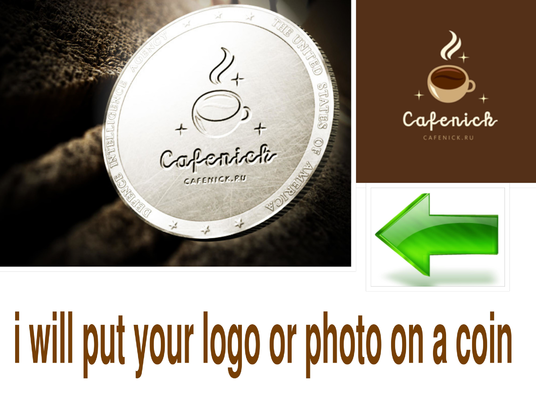 I will Put Your  Photo or Logo On A Coin