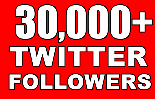 I will Give you 30,000+ Twitter Followers Will be Added to Your Account