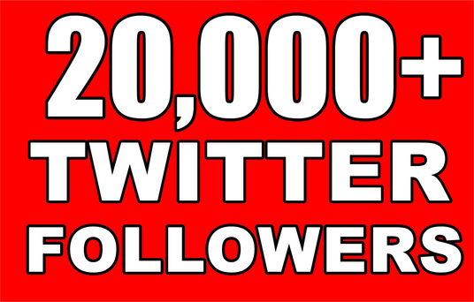 I will Give you 20, 000+ Twitter Followers Will be Added to Your Account