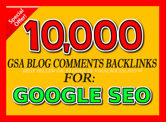 I will 10,000 GSA Blog Comments Backlinks for Google SEO  to increase your ranking in search resu