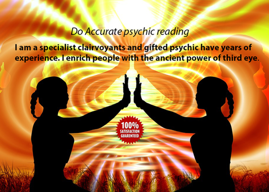 I will give you an accurate psychic reading