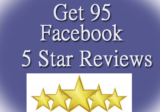 I will Give Facebook 95 Five star Reviews to your Fan page