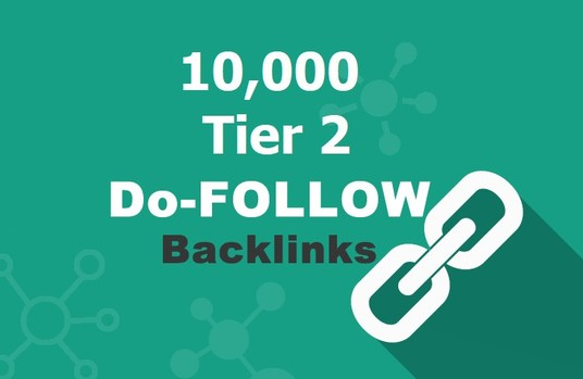 I will give you 10,000 Tier 2 high DA & PA backlinks