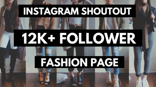 I will give you a shoutout on my 12k fashion Instagram page