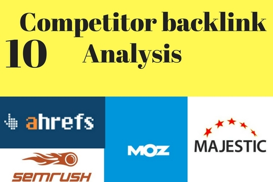 I will Do Backlink Analysis Of Your Competitor