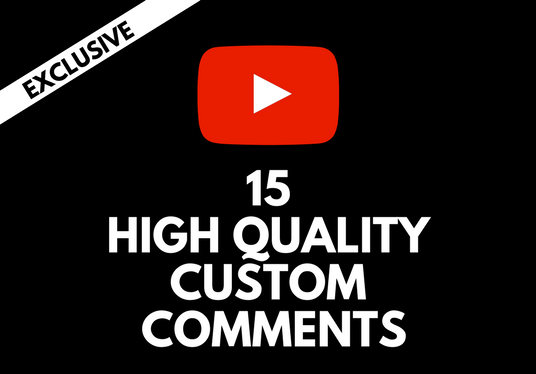 I will add 15 HQ YouTube Video comments