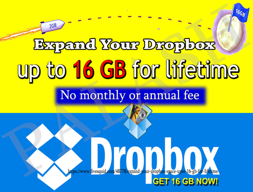 expand your Dropbox Space upto 16 GB for lifetime