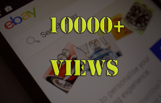 I will give you 10000 views for your ebay product listings