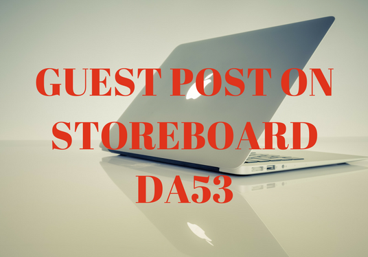 I will Write and Publish article on STOREBOARD DA53 to add HUGE VALUE to your website