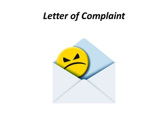 I will write a letter of complaint