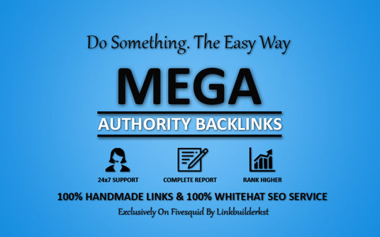 I will Build Mega Authority Backlinks - Whitehat Link Building Service To Skyrocket Your Google R