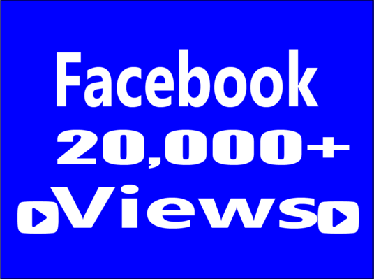 I will Add Real Fast 20,000 Facebook Video Views