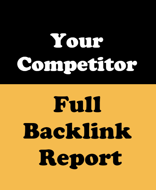 I will Provide FULL BACKLINK Report For Your or Competitor Website