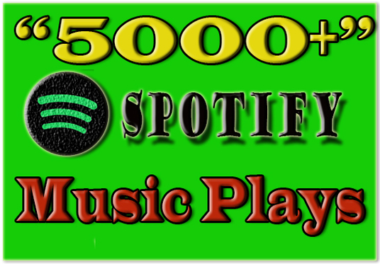 I will Provide 5000 Spotify Music Plays