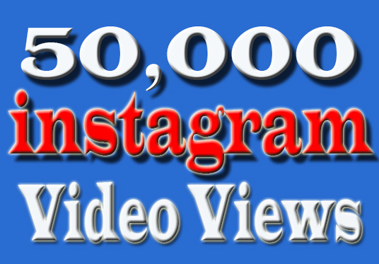 I will give you 50000 Instagram Video Views