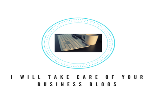 I will take care of your business blogs for 1 month