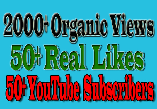 I will Provide 2000 Organic Views 50 Youtube Subscribers And 50 Video likes