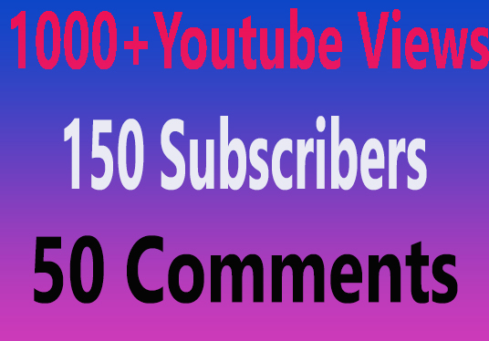 I will Give You 1000+ YouTube Views 150 Subscribes  With 50 Comments