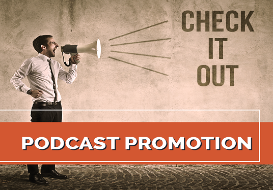 I will promote and advertise your podcast With 2100 + Real Human Downloads