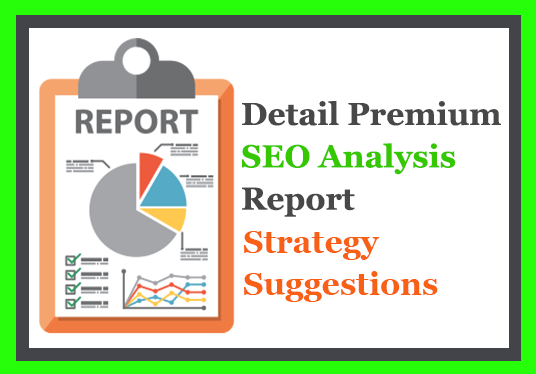 I will Create In Detail Premium SEO Analysis Report Of Your Website With Strategy & Sugge