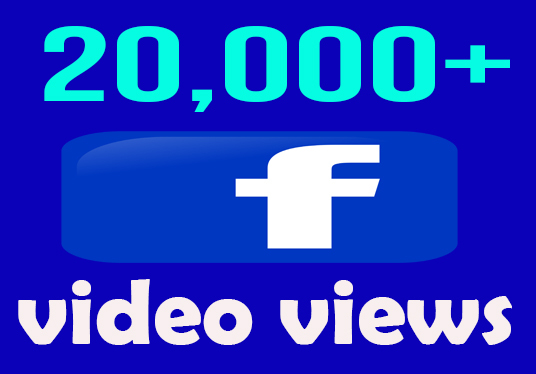 I will provide 20,000 facebook video views