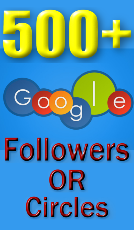 I will Add 500+ Real Google Circles Followers to your profile or page boost SEO