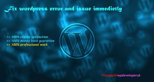 I will Fix Wordpress Error And Issues Immedietly
