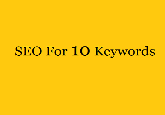 I will Provide you SEO Services for 10 Keywords