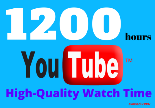I will give you 1200 hours of quality watch time US/UK mostly