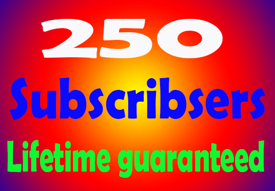I will provide 250 youtube subscribers lifetime guaranteed