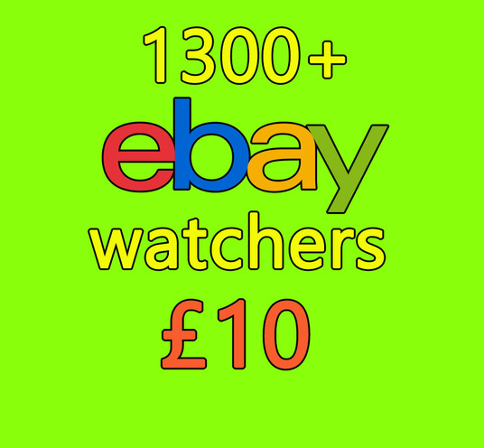 I will give you 1300 ebay  watchers