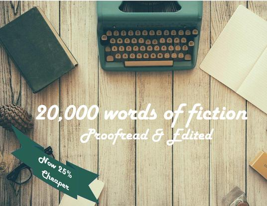 I will expertly proofread & edit up to 20,000 words of your novellas, novels or ebooks