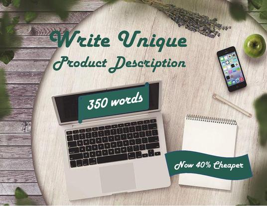 I will write a unique product description for your business - up to 350 words
