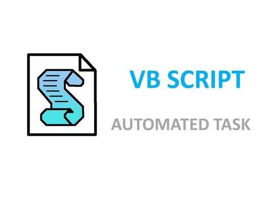 I will create vbscripts for automated task