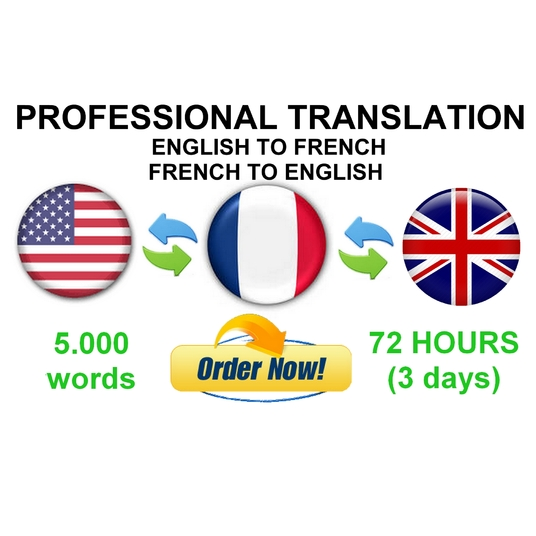 I will translate 5,000 words from FRENCH to ENGLISH or ENGLISH to FRENCH