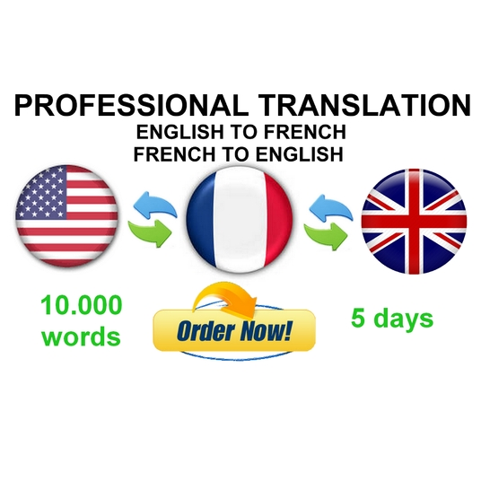 I will translate 10,000 words from FRENCH to ENGLISH or ENGLISH to FRENCH