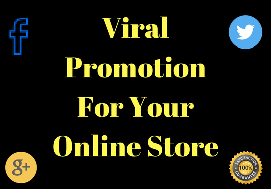 I will Do Viral Promotion For Your Online Store