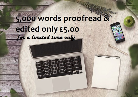 I will proofread & edit  up to 5,000 words