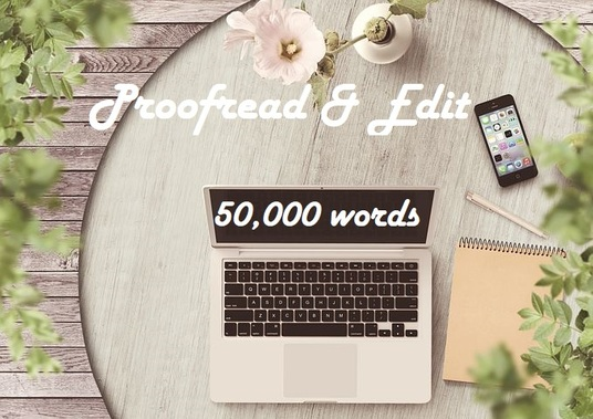 I will proofread & edit 50,000 words