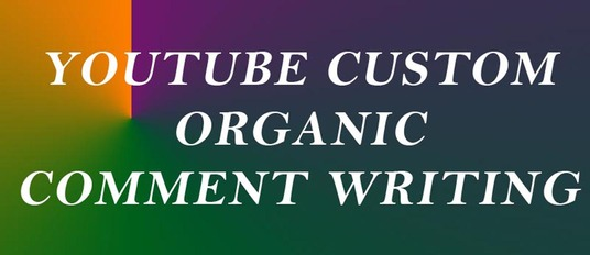 I will write custom organic 30++ YouTube comments