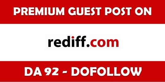 I will Guest Post on Blogs.rediff.com - DA 92 with Dofollow Backlink