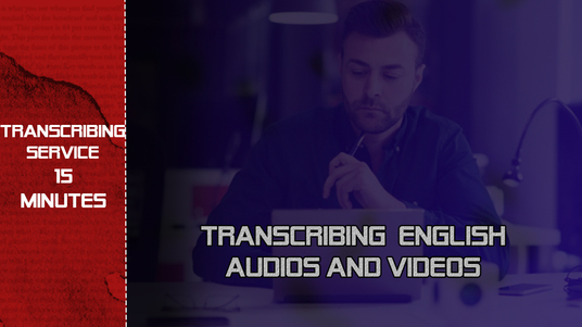I will transcribe English audios and videos (15 minutes)