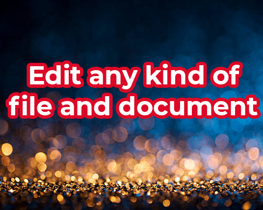 I will Edit your any kind of document and file