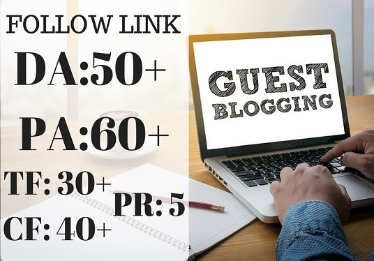 I will Do Follow Guest Post On DA 50+ And PA 60+ Site
