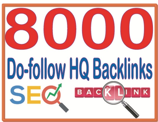I will Get 8000 Do follow high quality backlinks for your links or keywords