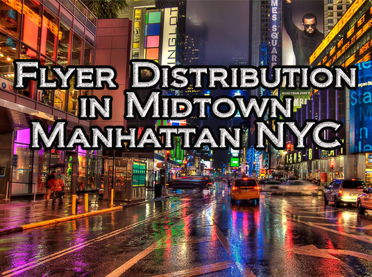 I will distribute your flyers in midtown NYC  50 flyers on post